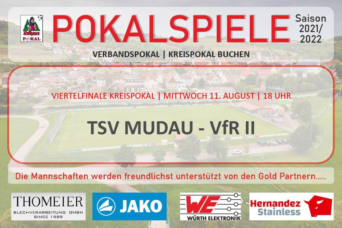 9. August: VfR II zum Viertelfinale nach Mudau